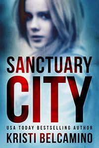 Sanctuary City by Kristi Belcamino