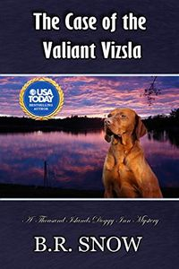 The Case of the Valiant Vizsla by B. R. Snow