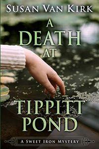 A Death at Tippitt Pond by Susan Van Kirk
