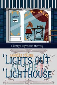 Lights Out at the Lighthouse by Danielle Collins