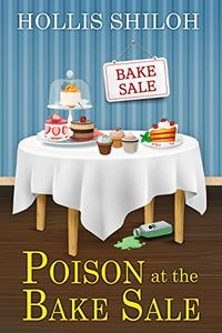Poison at the Bake Sale by Hollis Shiloh
