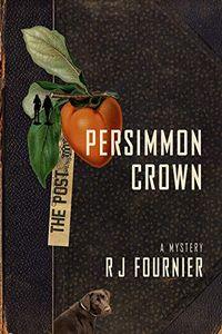 Persimmon Crown by R. J. Fournier