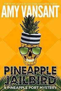 Pineapple Jailbird by Amy Vansant