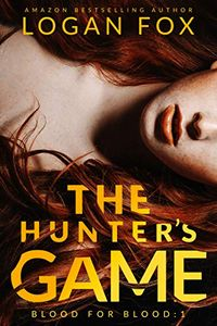 The Hunter's Game by Logan Fox