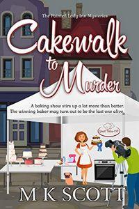Cakewalk to Murder by M. K. Scott