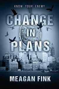 Change in Plans by Meagan Fink