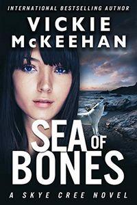 Sea of Bones by Vickie McKeehan