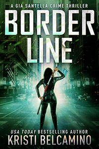 Border Line by Kristi Belcamino