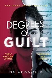 Degrees of Guilt by H. S. Chandler