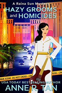 Hazy Grooms and Homicides by Anne R. Tan