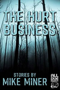 The Hurt Business by Mike Miner