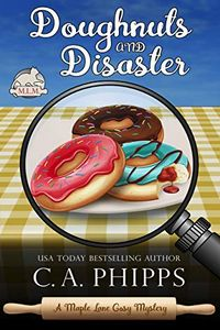 Doughnuts and Disaster by C. A. Phipps
