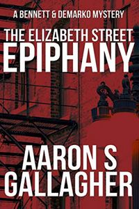 The Elizabeth Street Epiphany by Aaron S. Gallagher