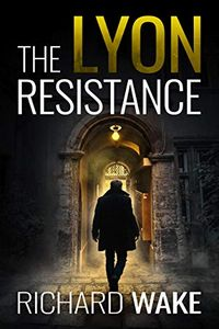 The Lyon Resistance by Richard Wake