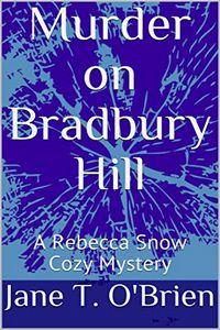 Murder on Bradbury Hill by Jane T. O'Brien