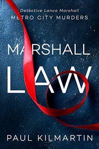 Marshall Law by Paul Kilmartin