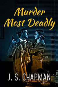 Murder Most Deadly by J. S. Chapman