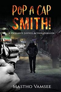 Pop a Cap Smith by Mastho Vamsee