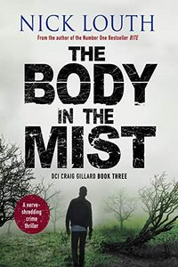 The Body in the Mist by Nick Louth