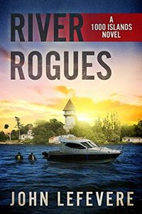 River Rogues by John Lefevere