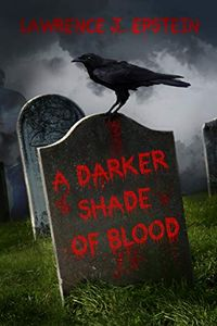 A Darker Shade of Blood by Lawrence J. Epstein