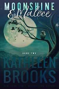 Moonshine & Malice by Kathleen Brooks