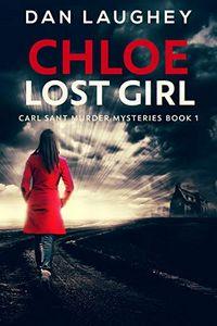 Chloe: Lost Girl by Dan Laughey