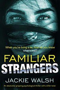Familiar Strangers by Jackie Walsh