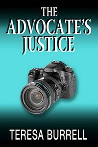 The Advocate's Justice by Teresa Burrell