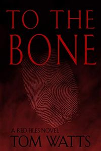 To the Bone by Tom Watts