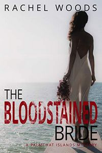 The Bloodstained Bride by Rachel Woods