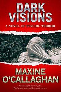 Dark Visions by Maxine O'Callaghan