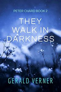 They Walk in Darkness by Gerald Verner