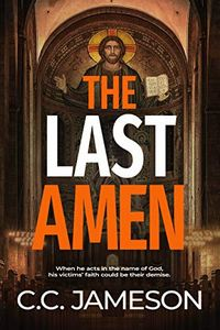 The Last Amen by C. C. Jameson