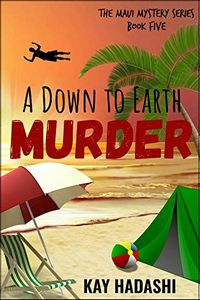 A Down to Earth Murder by Kay Hadashi