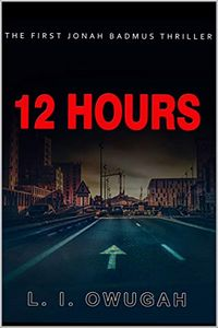 12 Hours by L. I. Owugah