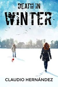 Death in Winter by Claudio Hernandez