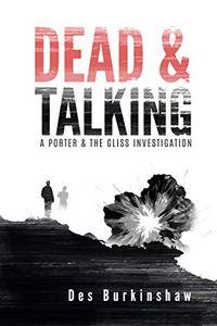 Dead & Talking by Des Burkinshaw