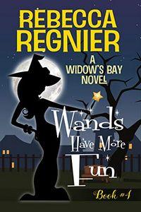 Wands Have More Fun by Rebecca Reginier