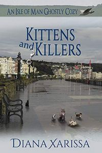 Kittens and Killers by Diana Xarissa