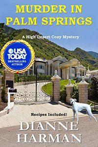 Murder in Palm Springs by Dianne Harman