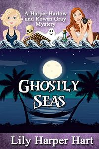 Ghostly Seas by Lily Harper Hart