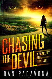 Chasing the Devil by Dan Padavona