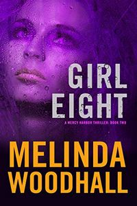 Girl Eight by Melinda Woodhall