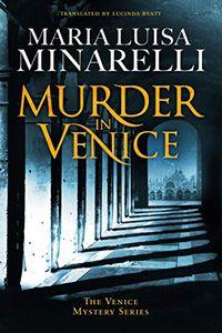 Murder in Venice by Maria Luisa Minarelli