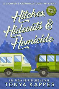 Hitches, Hideouts & Homicide by Tonya Kappes