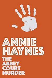 The Abbey Court Murder by Annie Haynes
