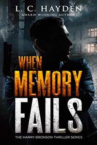 When Memory Fails by L. C. Hayden