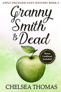 Granny Smith is Dead by Chelsea Thomas