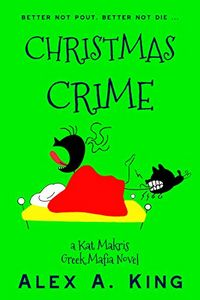 Christmas Crime by Alex A. King